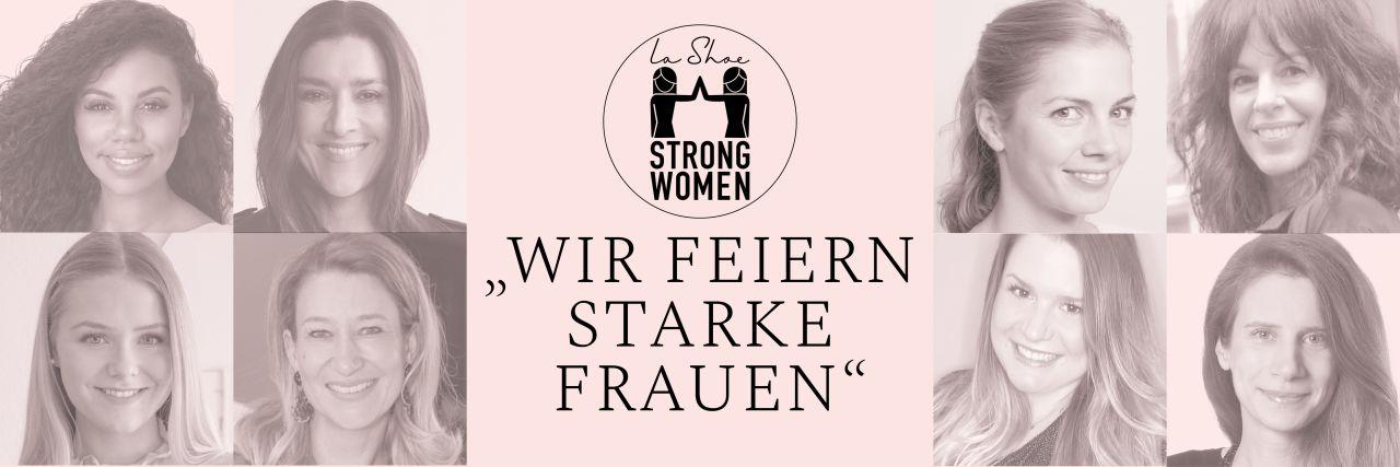 Wir feiern starke Frauen - LaShoe X Strong Women