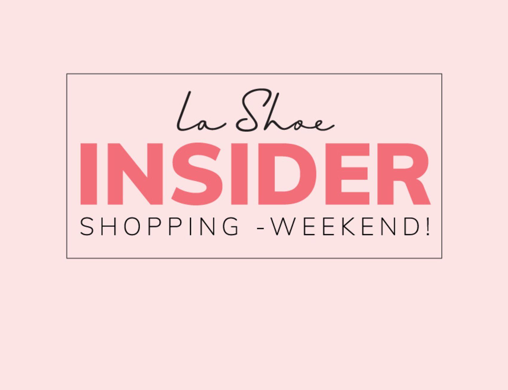 Jetzt zum Insider werden und beim exklusiven InsiderShopping-Weekend mitmachen