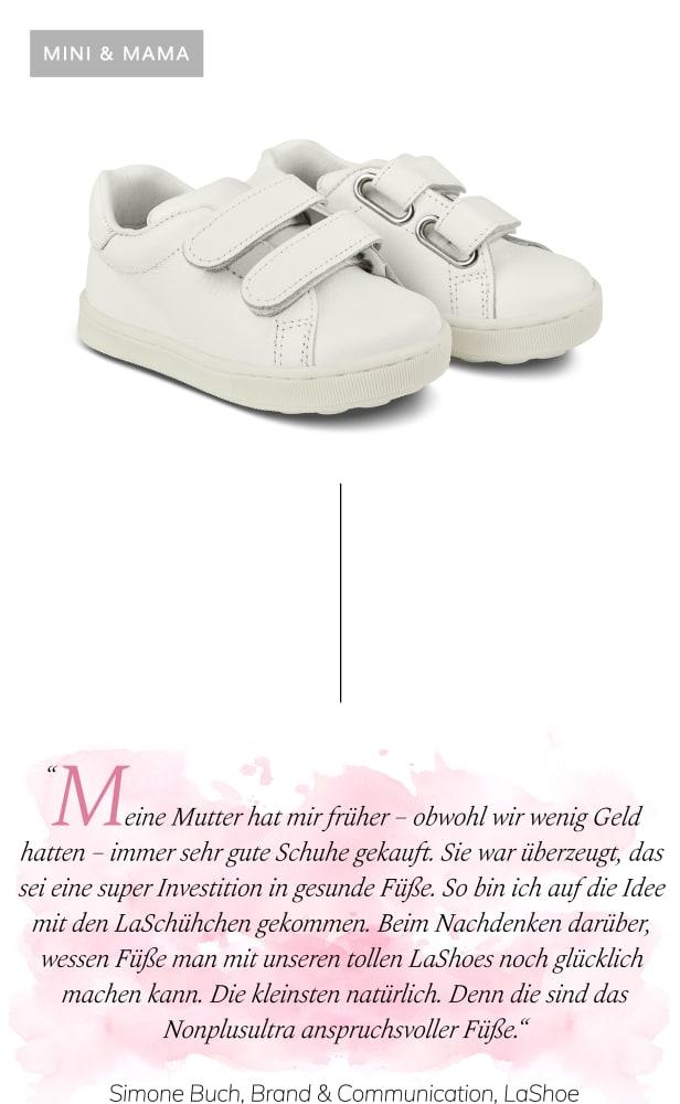 """""""Beim Nachdenken darüber, wessen Füße man mit unseren tollen LaShoes noch glücklich machen kann, sind mir direkt die kleinsten in den Sinn gekommen. Denn die sind das Nonplusultra anspruchsvoller Füße."""""""